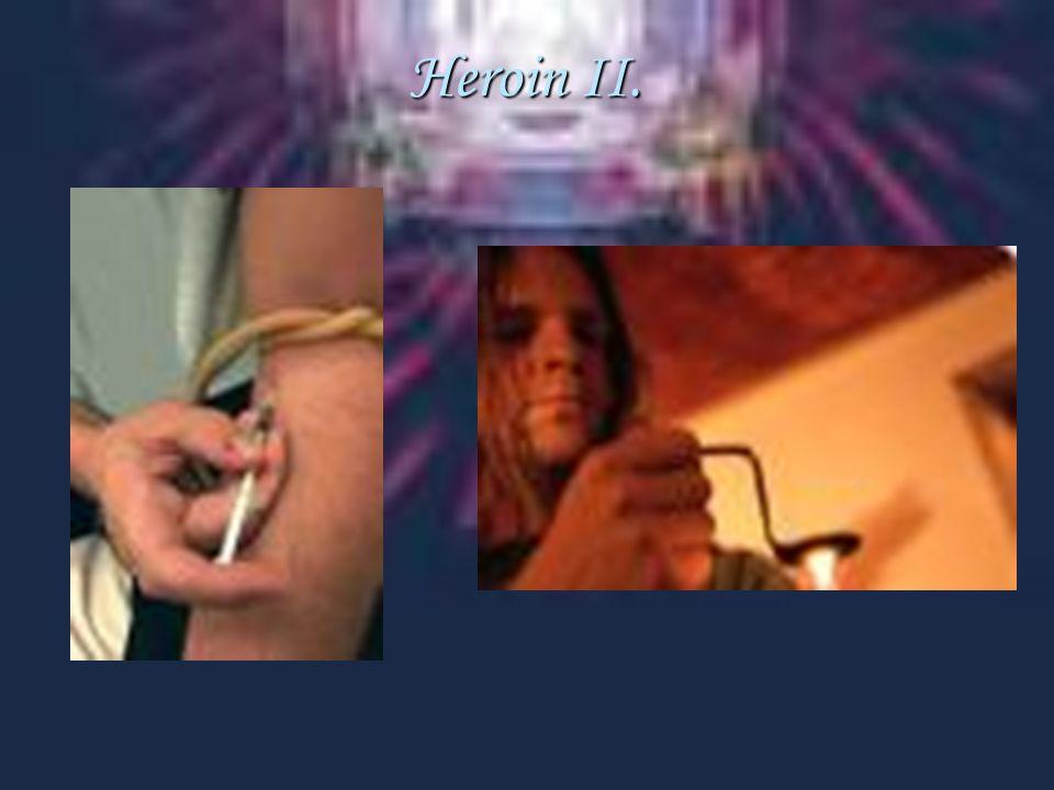 Heroin II.