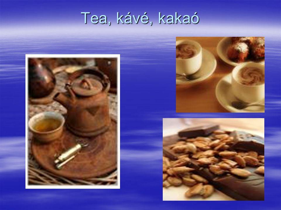 Tea, kávé, kakaó