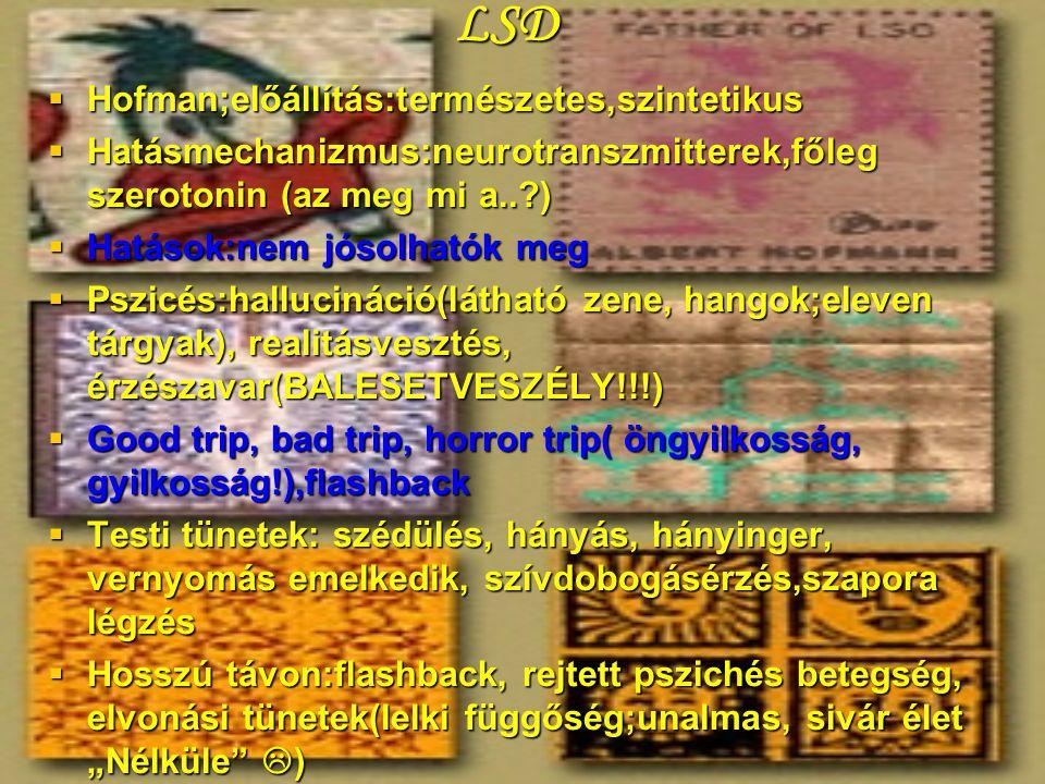 LSD Hofman;előállítás:természetes,szintetikus