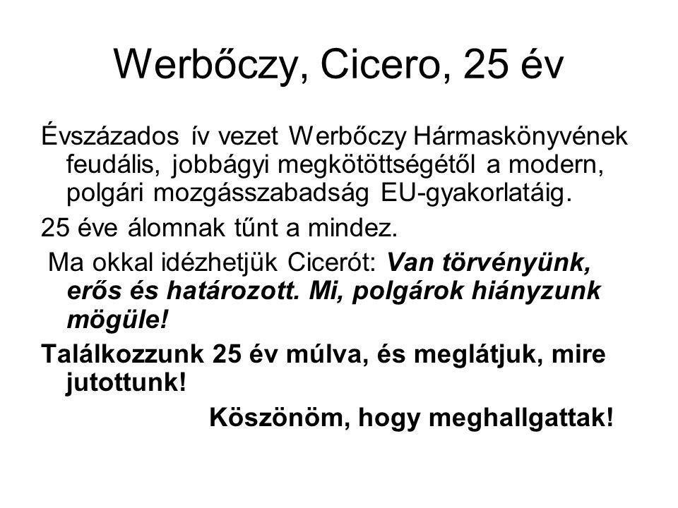 Werbőczy, Cicero, 25 év