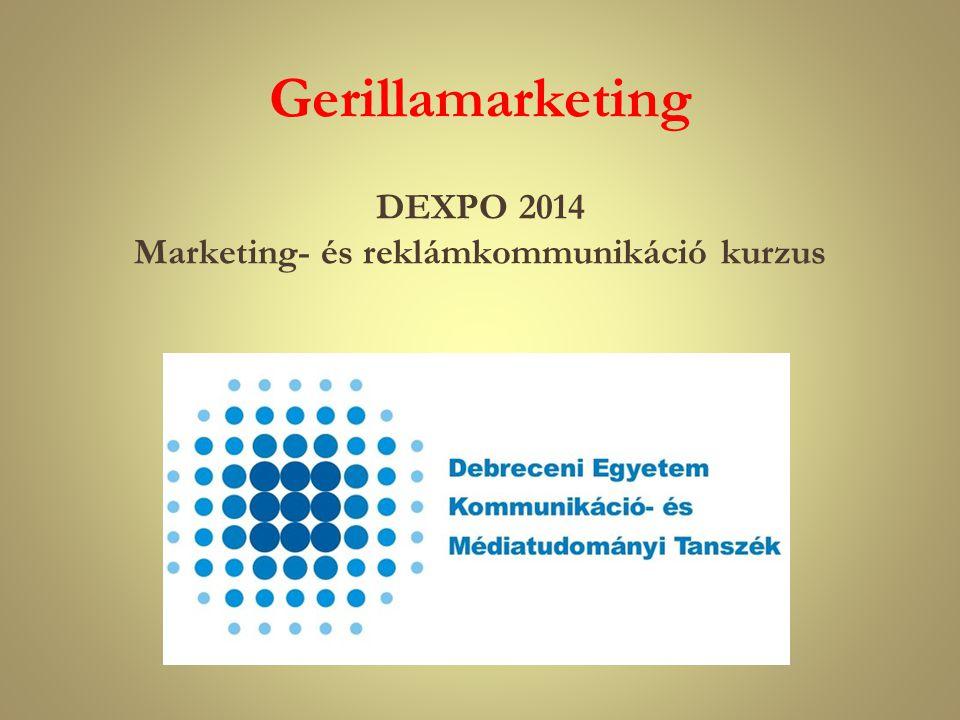 Gerillamarketing DEXPO 2014 Marketing- és reklámkommunikáció kurzus