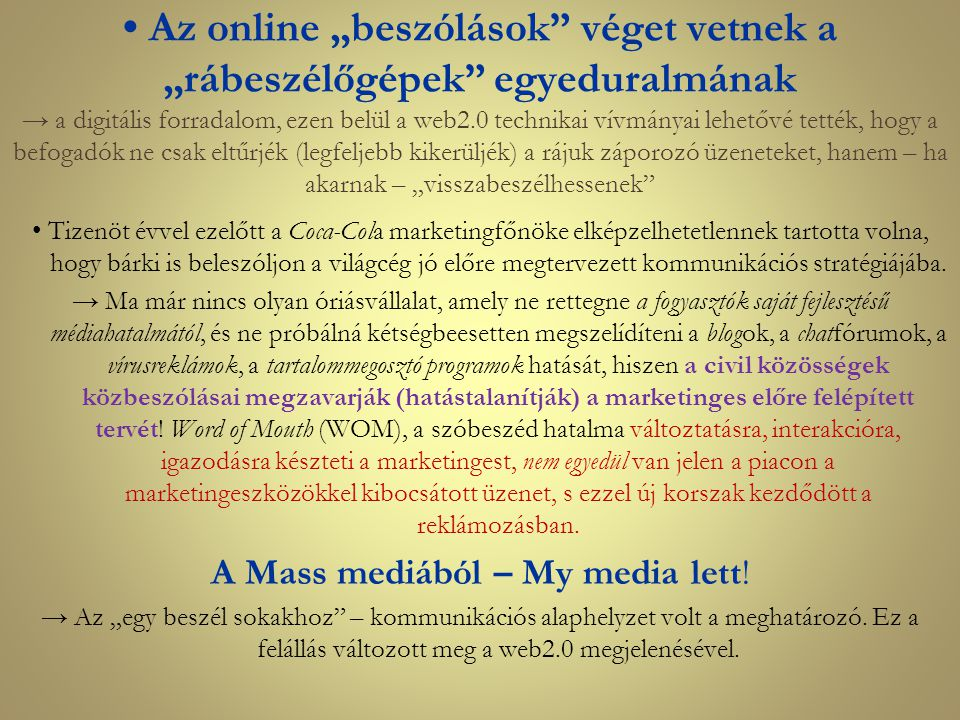 A Mass mediából – My media lett!
