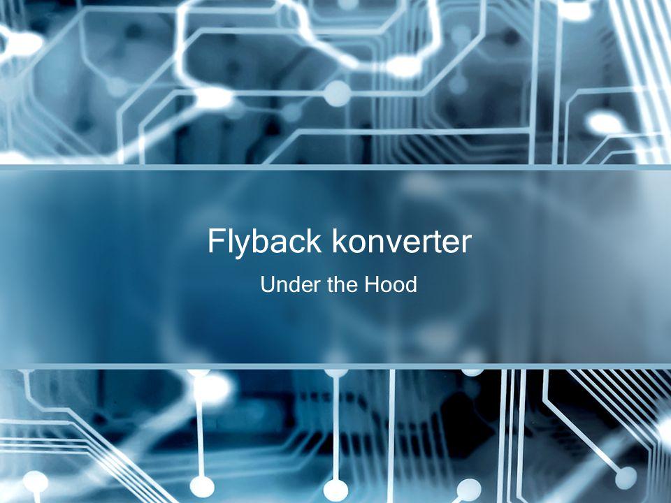 Flyback konverter Under the Hood