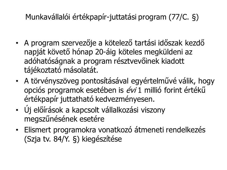 Munkavállalói értékpapír-juttatási program (77/C. §)
