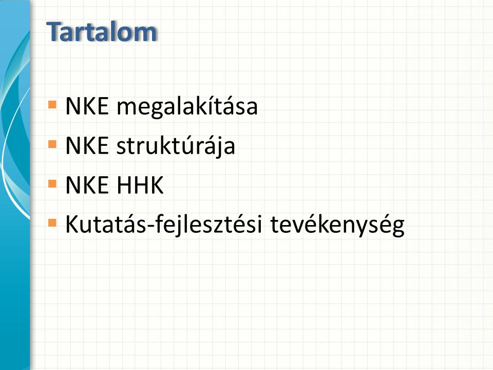 Tartalom NKE megalakítása NKE struktúrája NKE HHK