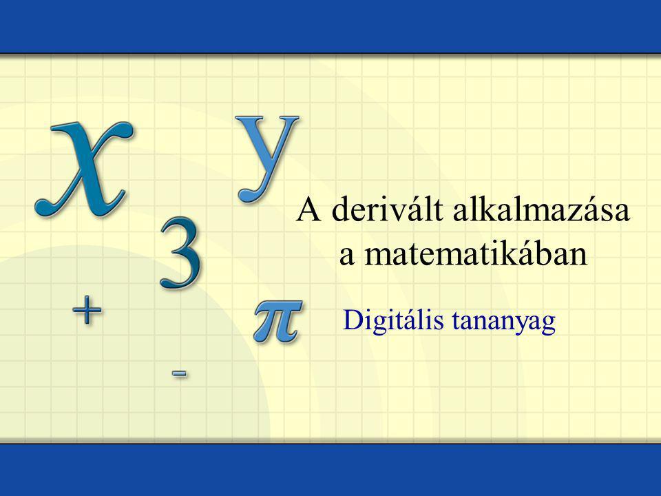 A derivált alkalmazása a matematikában