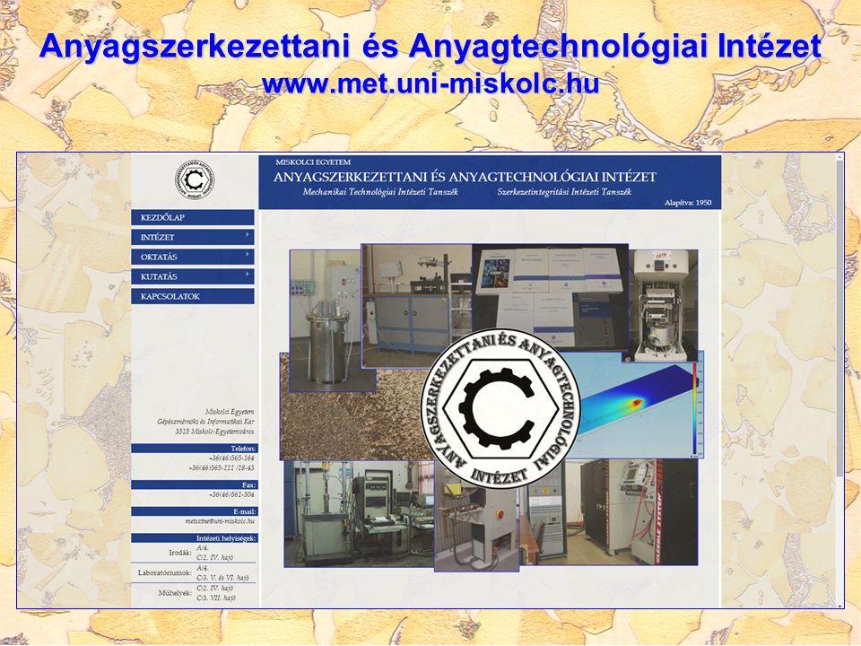Anyagszerkezettani és Anyagtechnológiai Intézet www.met.uni-miskolc.hu