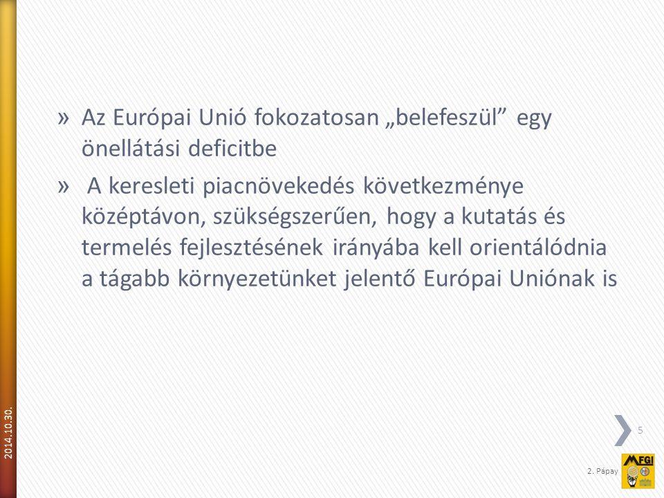 """Az Európai Unió fokozatosan """"belefeszül egy önellátási deficitbe"""