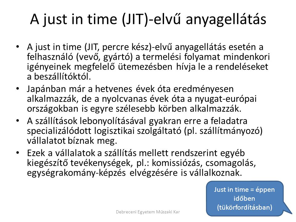 A just in time (JIT)-elvű anyagellátás