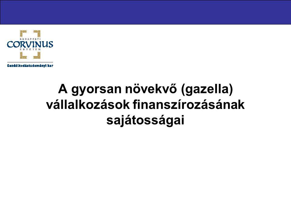 A gyorsan növekvő (gazella) vállalkozások finanszírozásának sajátosságai