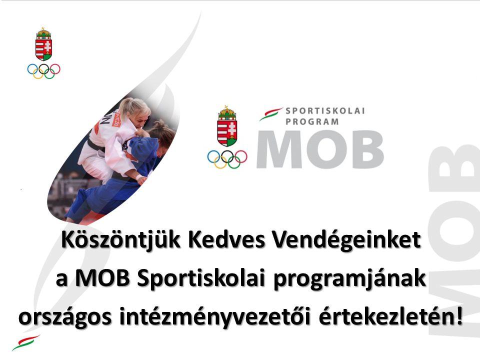 Köszöntjük Kedves Vendégeinket a MOB Sportiskolai programjának