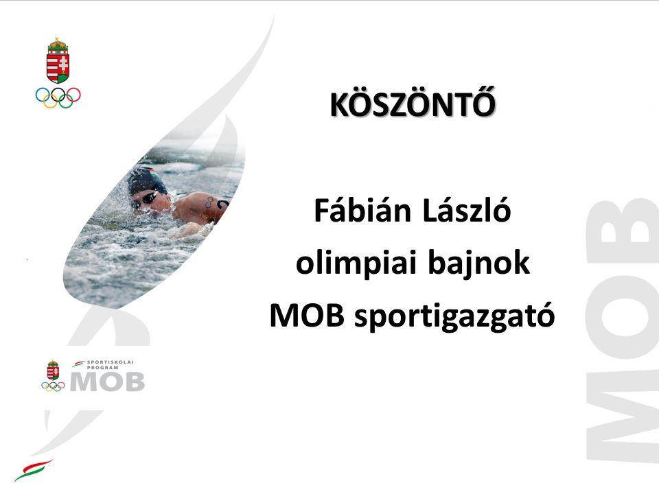KÖSZÖNTŐ Fábián László olimpiai bajnok MOB sportigazgató
