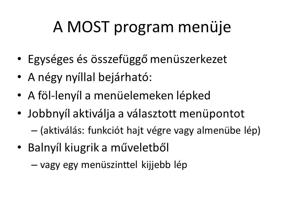 A MOST program menüje Egységes és összefüggő menüszerkezet