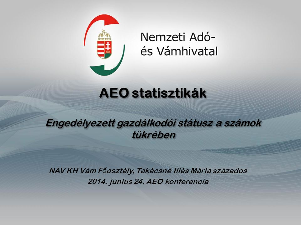 AEO statisztikák Engedélyezett gazdálkodói státusz a számok tükrében