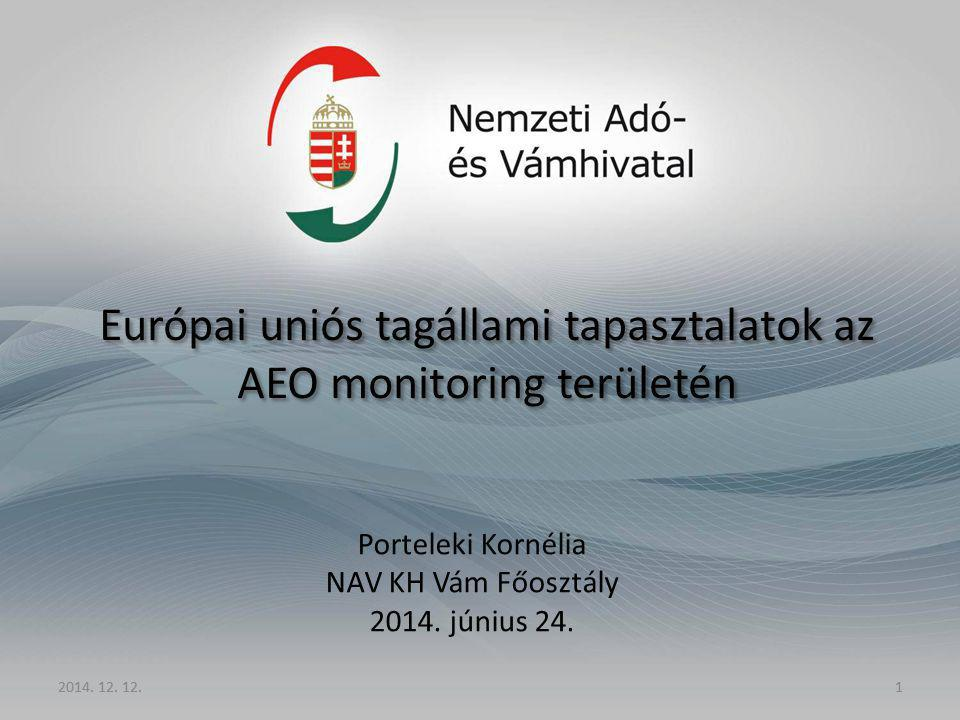 Európai uniós tagállami tapasztalatok az AEO monitoring területén