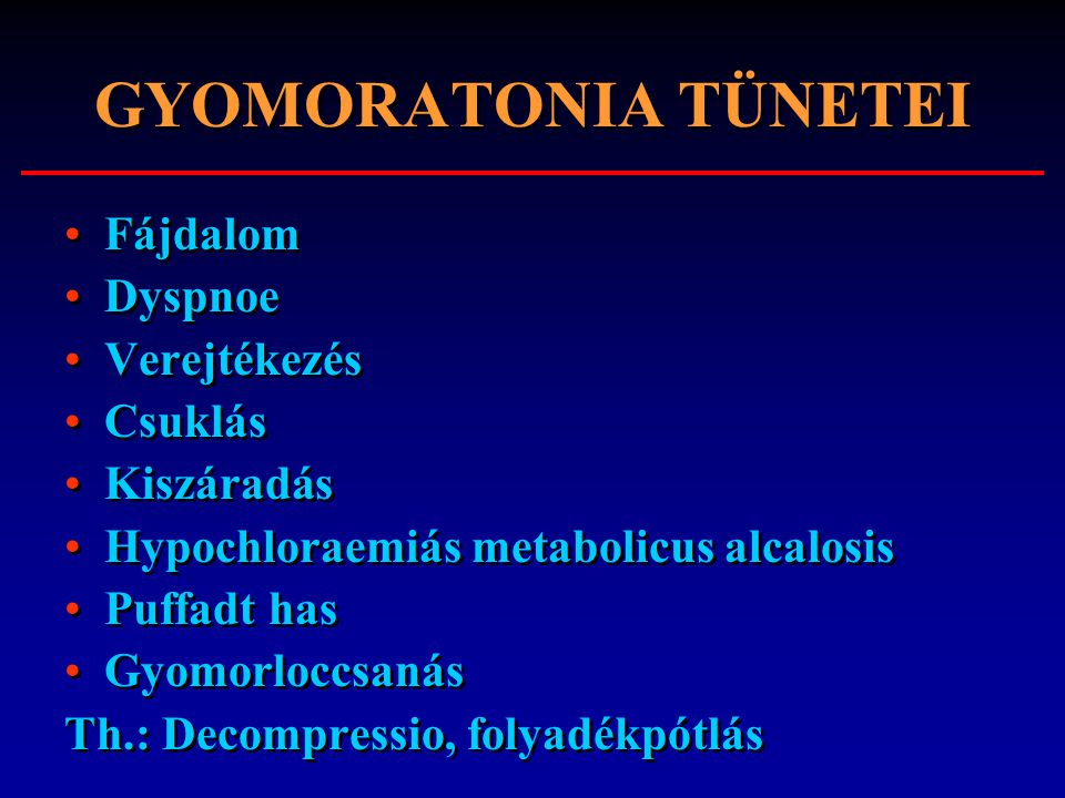 GYOMORATONIA TÜNETEI Fájdalom Dyspnoe Verejtékezés Csuklás Kiszáradás
