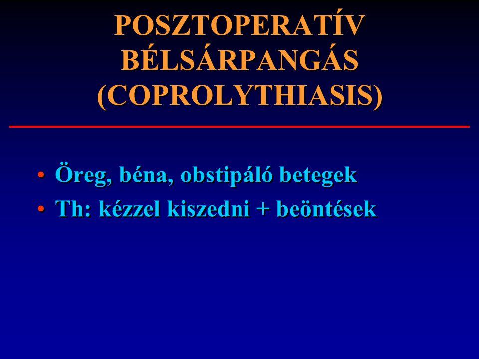 POSZTOPERATÍV BÉLSÁRPANGÁS (COPROLYTHIASIS)