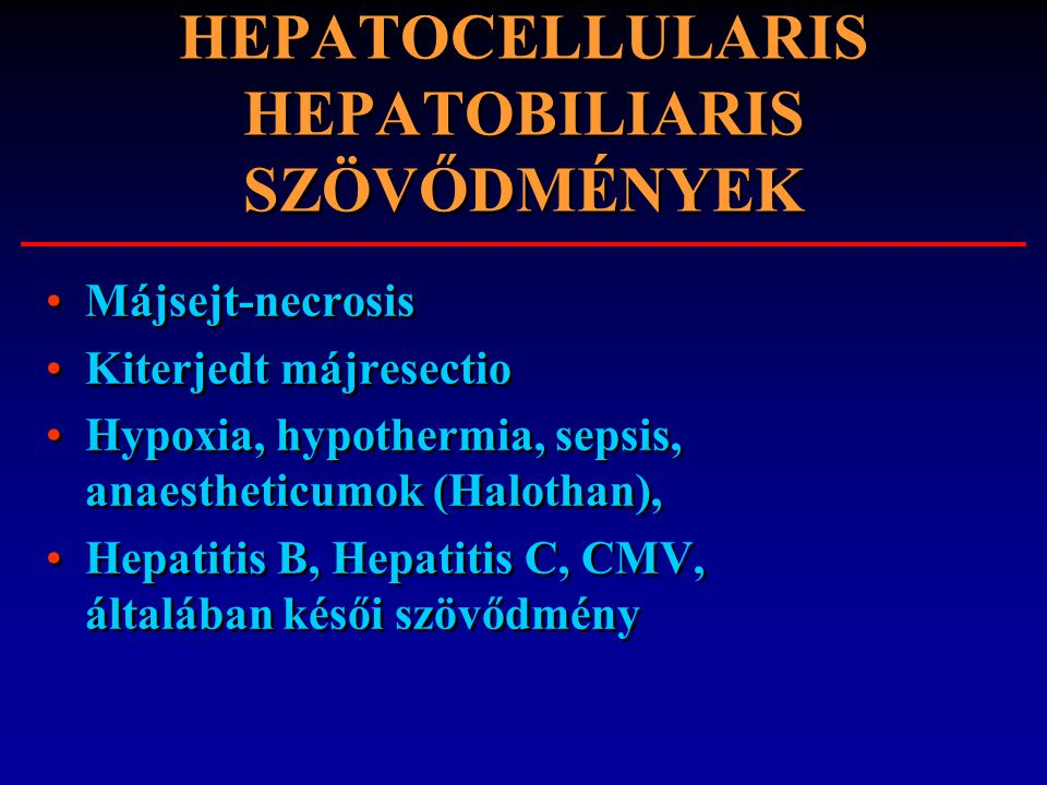 HEPATOCELLULARIS HEPATOBILIARIS SZÖVŐDMÉNYEK