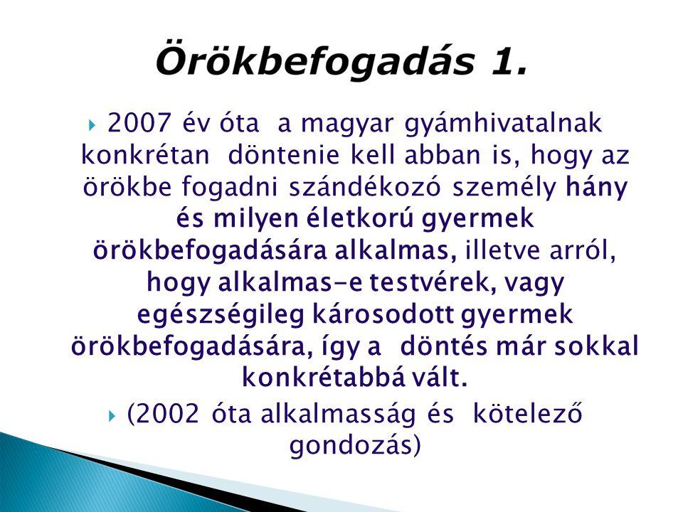 (2002 óta alkalmasság és kötelező gondozás)