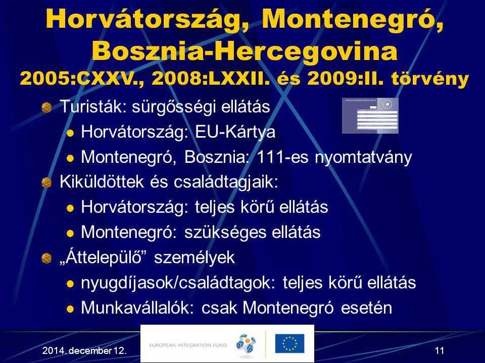 Horvátország, Montenegró, Bosznia-Hercegovina
