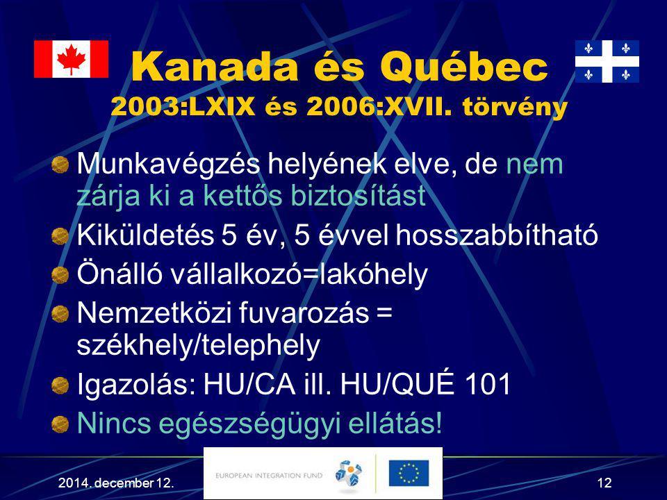 Kanada és Québec 2003:LXIX és 2006:XVII. törvény