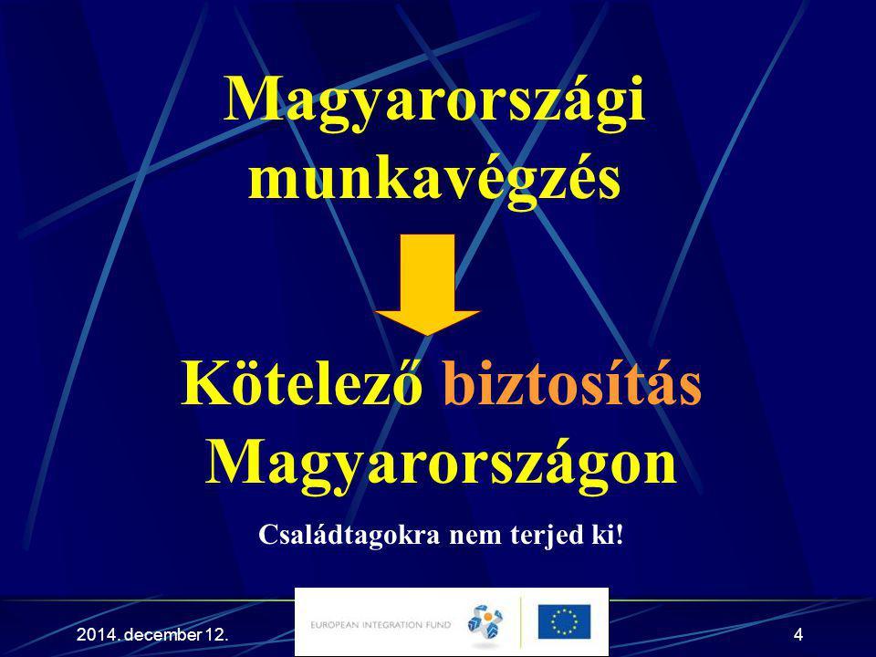Magyarországi munkavégzés Kötelező biztosítás Magyarországon