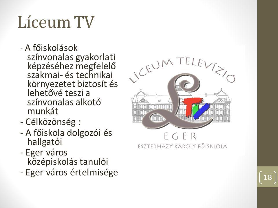 Líceum TV - Célközönség : - A főiskola dolgozói és hallgatói