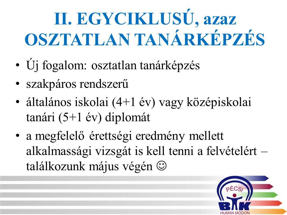 II. EGYCIKLUSÚ, azaz osztatlan tanárképzés