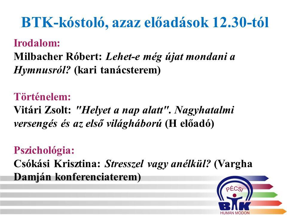 BTK-kóstoló, azaz előadások 12.30-tól