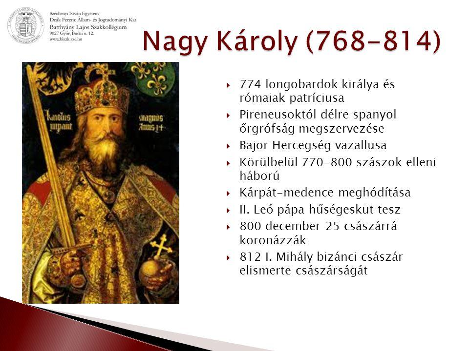 Nagy Károly (768-814) 774 longobardok királya és rómaiak patríciusa