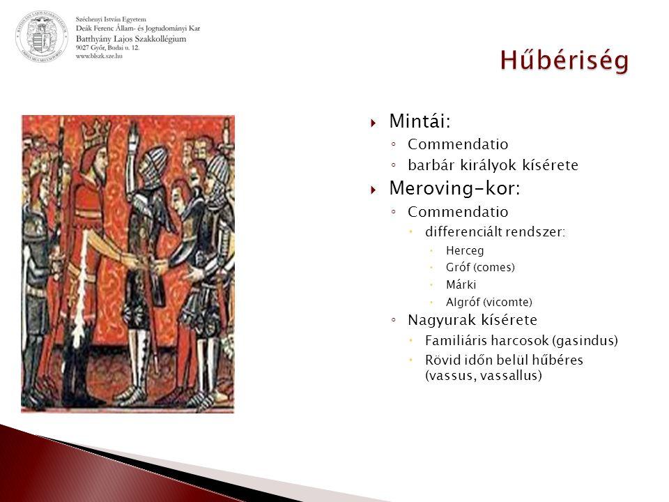 Hűbériség Mintái: Meroving-kor: Commendatio barbár királyok kísérete