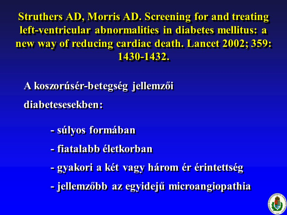 Struthers AD, Morris AD. Screening for and treating left-ventricular abnormalities in diabetes mellitus: a new way of reducing cardiac death. Lancet 2002; 359: 1430-1432.