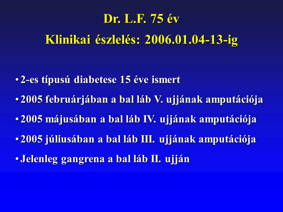 Klinikai észlelés: 2006.01.04-13-ig