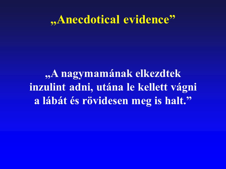 """""""Anecdotical evidence"""