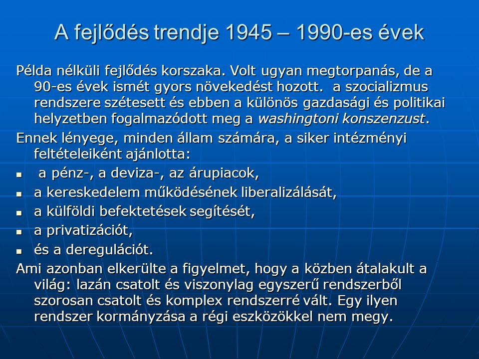 A fejlődés trendje 1945 – 1990-es évek