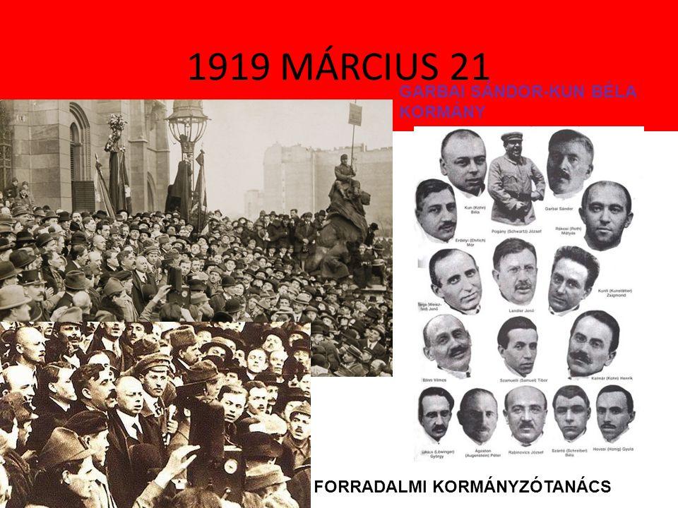 1919 MÁRCIUS 21 GARBAI SÁNDOR-KUN BÉLA KORMÁNY