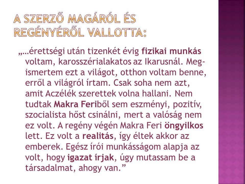 A SZERZŐ MAGÁRÓL ÉS REGÉNYÉRŐL VALLOTTA: