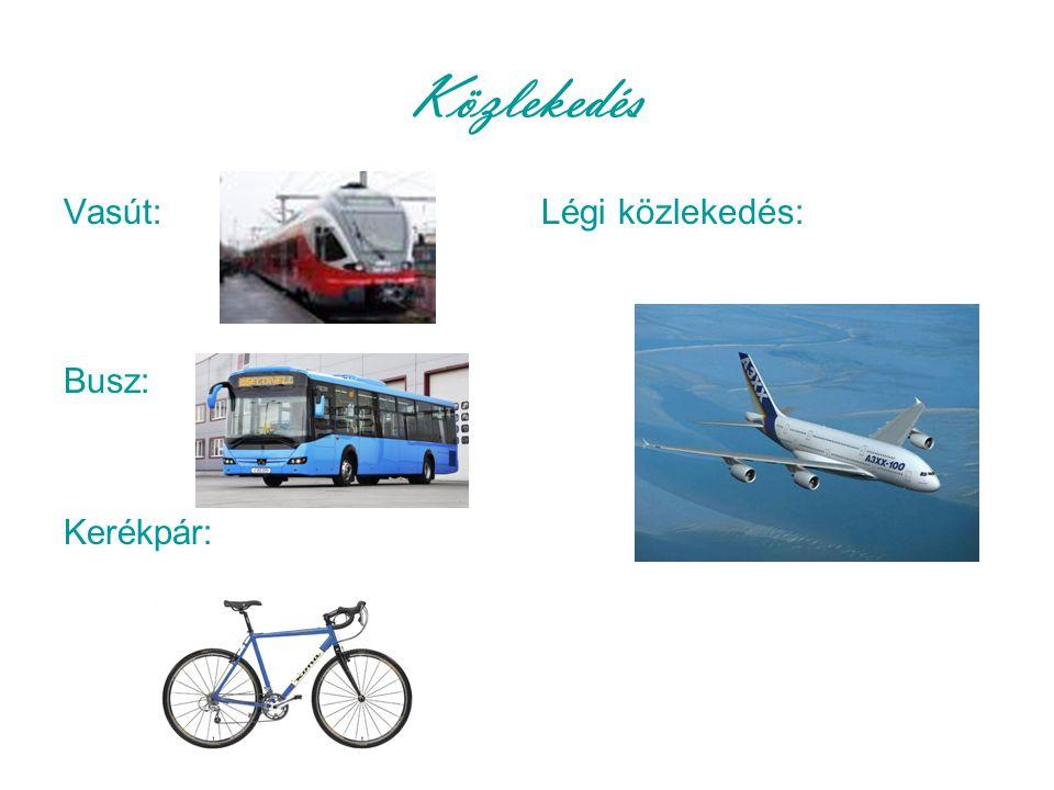Közlekedés Vasút: Légi közlekedés: Busz: Kerékpár: