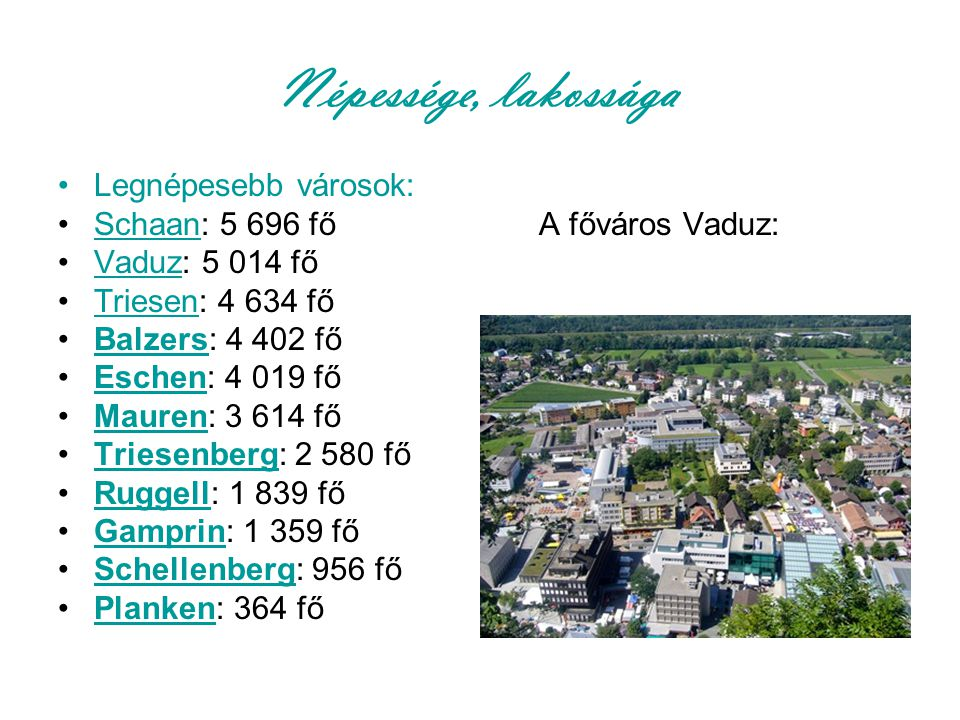 Népessége, lakossága Legnépesebb városok: