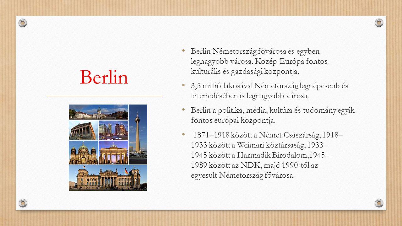 Berlin Németország fővárosa és egyben legnagyobb városa