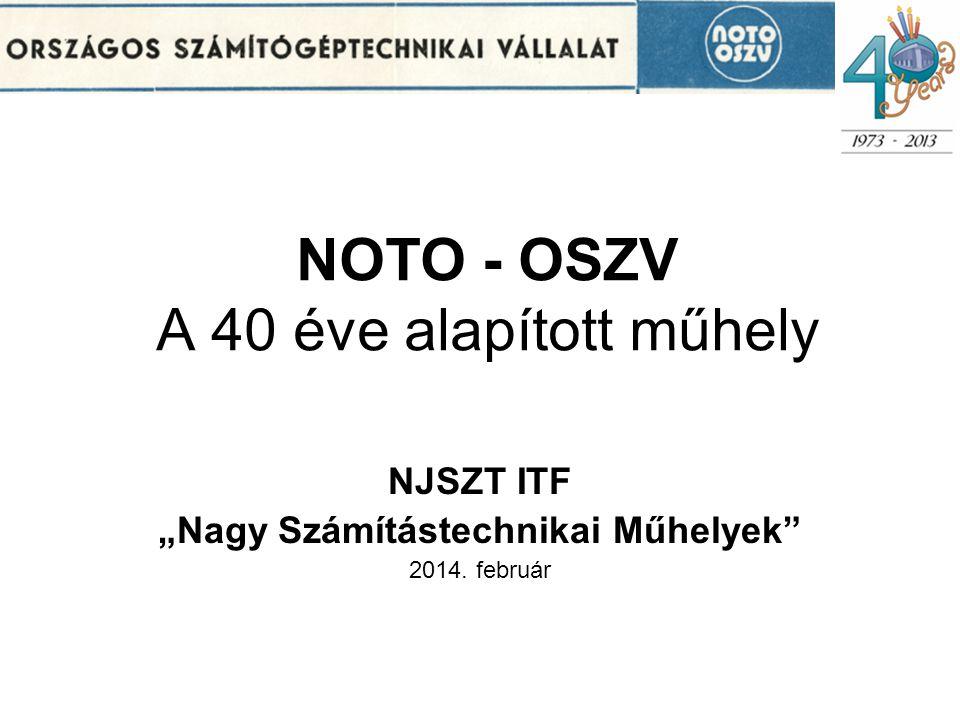 NOTO - OSZV A 40 éve alapított műhely