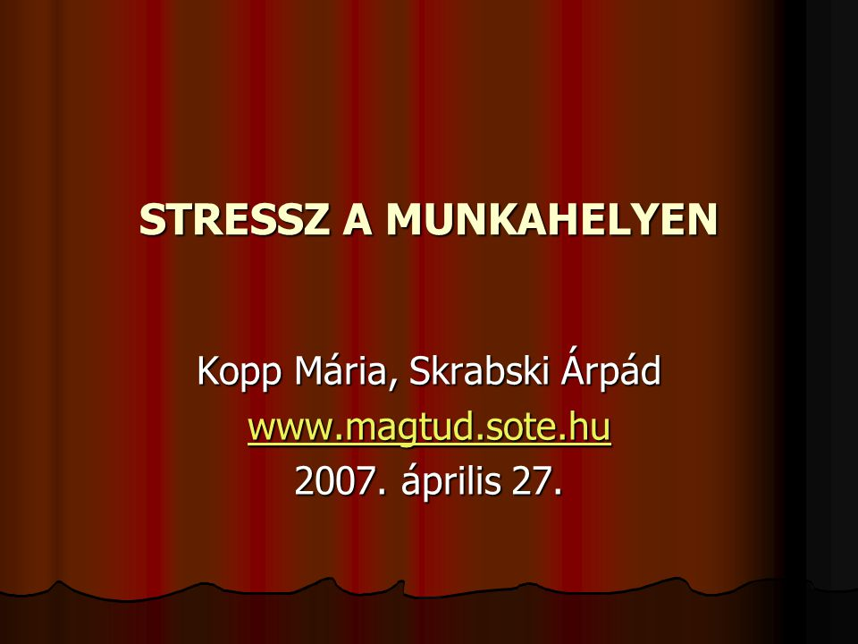 Kopp Mária, Skrabski Árpád www.magtud.sote.hu 2007. április 27.