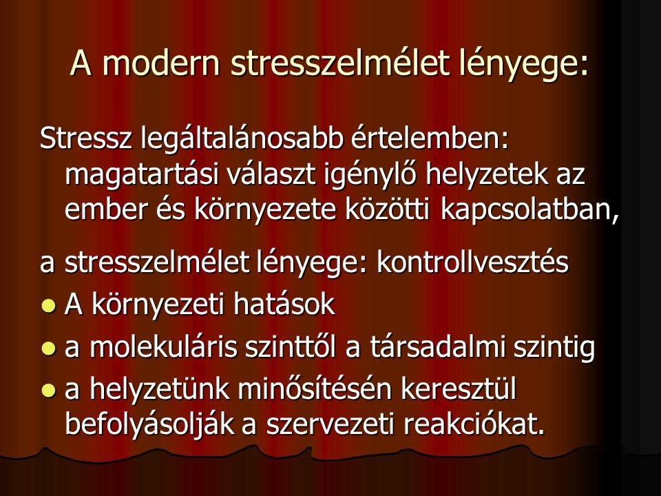 A modern stresszelmélet lényege: