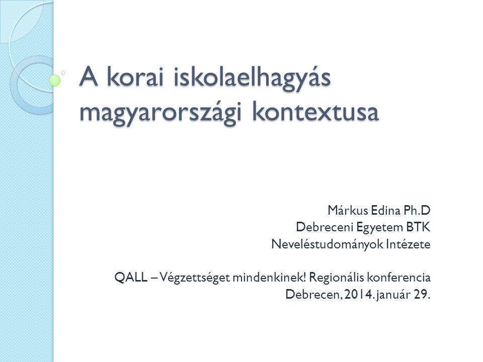 A korai iskolaelhagyás magyarországi kontextusa