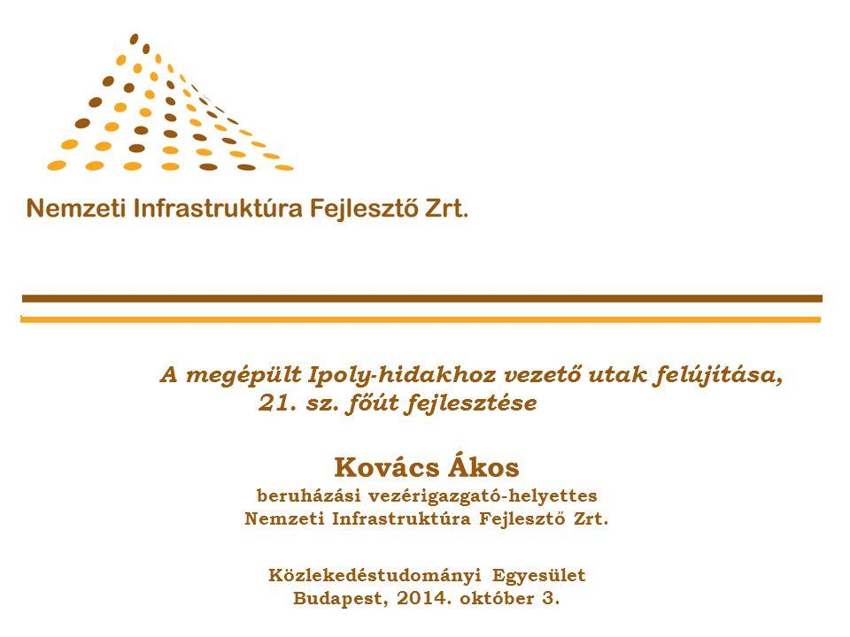 Kovács Ákos A megépült Ipoly-hidakhoz vezető utak felújítása,