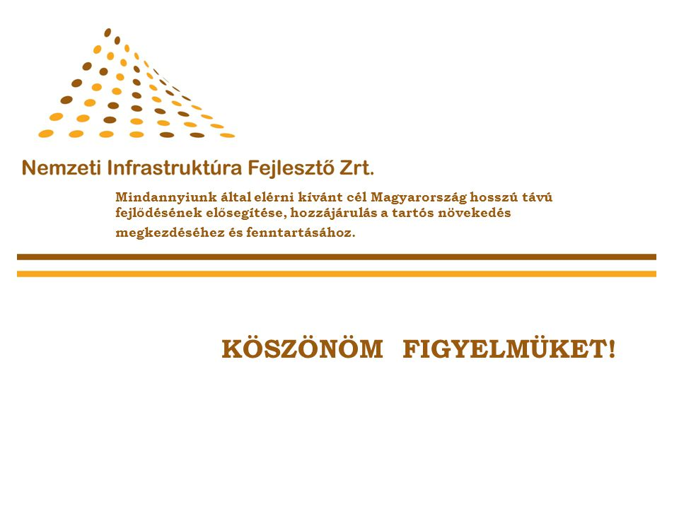 Mindannyiunk által elérni kívánt cél Magyarország hosszú távú fejlődésének elősegítése, hozzájárulás a tartós növekedés megkezdéséhez és fenntartásához.