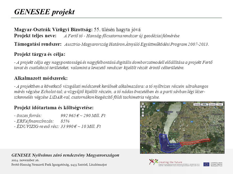 GENESEE projekt Magyar-Osztrák Vízügyi Bizottság: 55. ülésén hagyta jóvá.