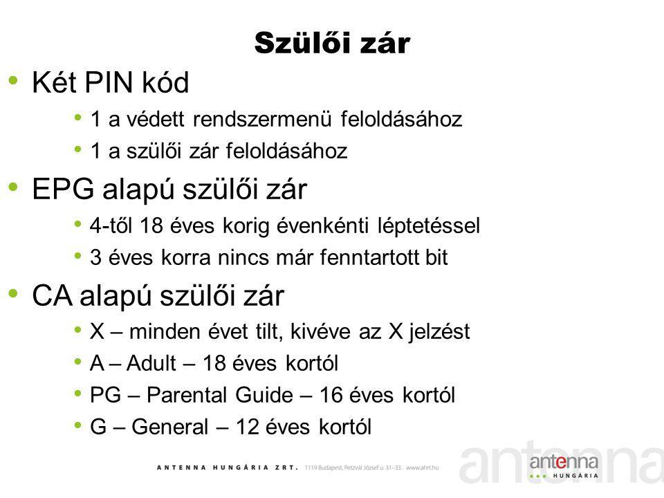 Szülői zár Két PIN kód EPG alapú szülői zár CA alapú szülői zár