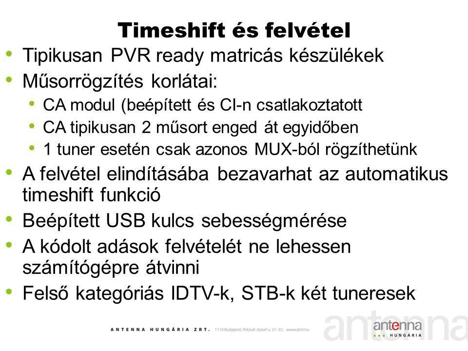 Timeshift és felvétel Tipikusan PVR ready matricás készülékek