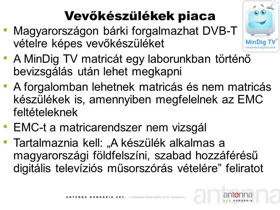 Vevőkészülékek piaca Magyarországon bárki forgalmazhat DVB-T vételre képes vevőkészüléket.